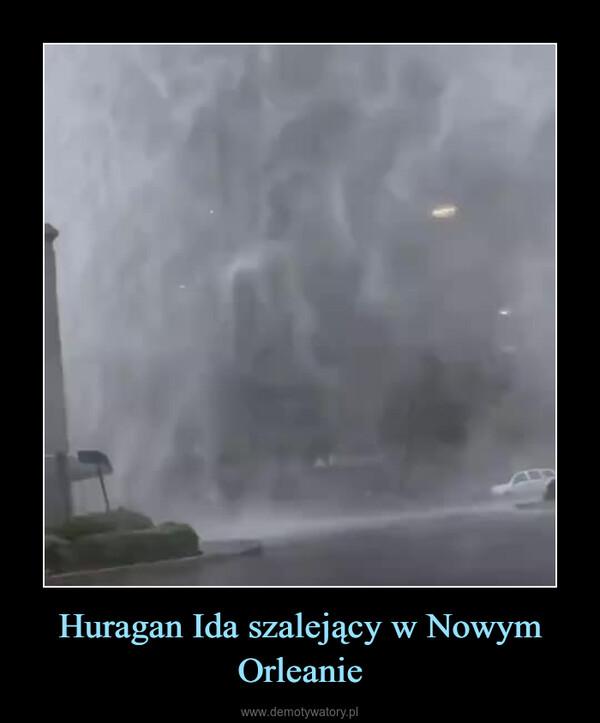 Huragan Ida szalejący w Nowym Orleanie –