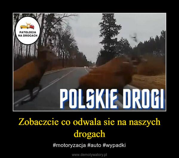 Zobaczcie co odwala sie na naszych drogach – #motoryzacja #auto #wypadki