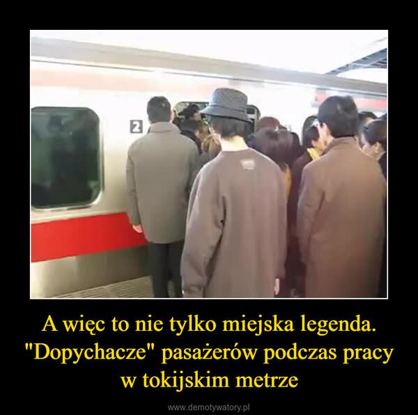 """A więc to nie tylko miejska legenda.""""Dopychacze"""" pasażerów podczas pracy w tokijskim metrze –"""