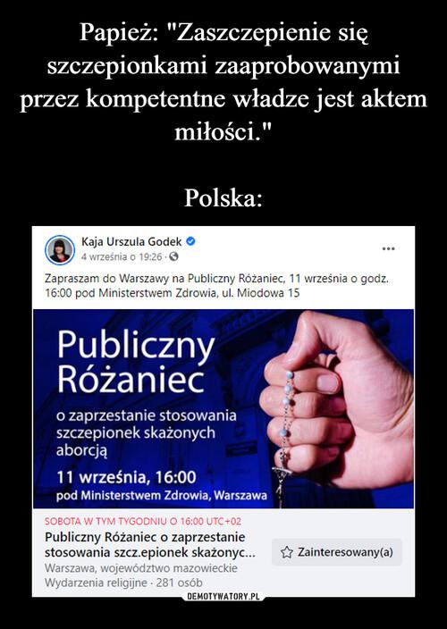 """Papież: """"Zaszczepienie się szczepionkami zaaprobowanymi przez kompetentne władze jest aktem miłości.""""  Polska:"""