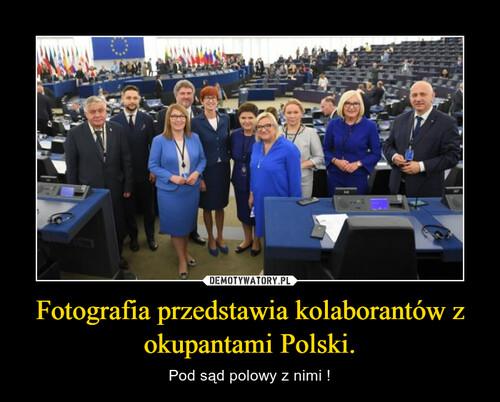 Fotografia przedstawia kolaborantów z okupantami Polski.