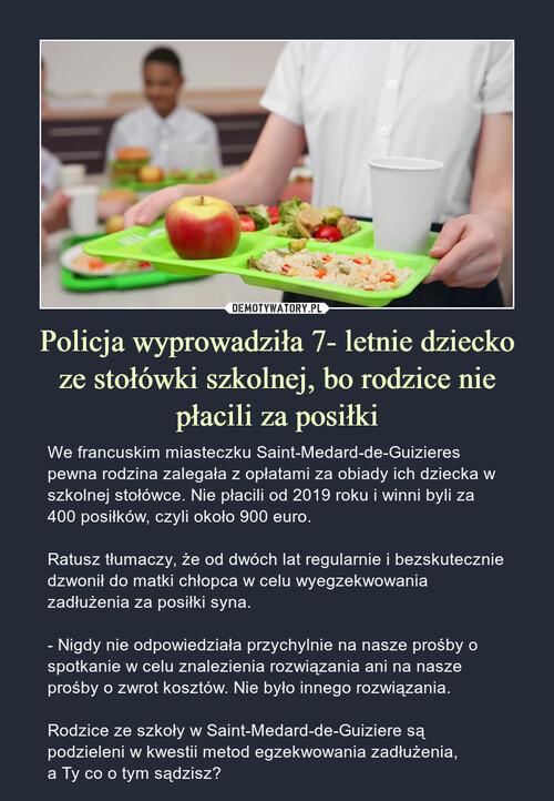 Policja wyprowadziła 7- letnie dziecko ze stołówki szkolnej, bo rodzice nie płacili za posiłki