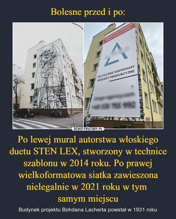 Po lewej mural autorstwa włoskiego duetu STEN LEX, stworzony w technice szablonu w 2014 roku. Po prawej wielkoformatowa siatka zawieszona nielegalnie w 2021 roku w tym samym miejscu – Budynek projektu Bohdana Lacherta powstał w 1931 roku