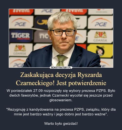 Zaskakująca decyzja Ryszarda Czarneckiego! Jest potwierdzenie