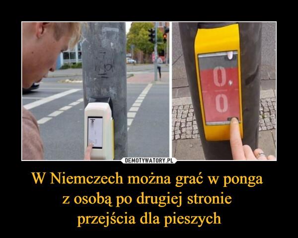 W Niemczech można grać w ponga z osobą po drugiej stronie przejścia dla pieszych –