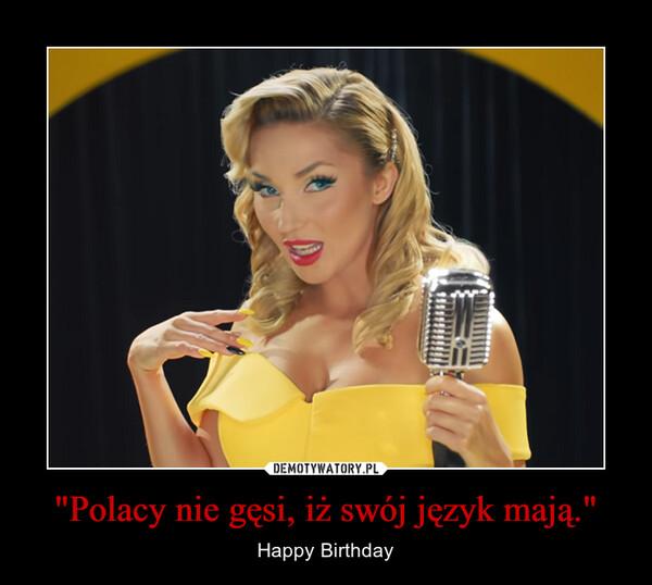 """""""Polacy nie gęsi, iż swój język mają."""" – Happy Birthday"""