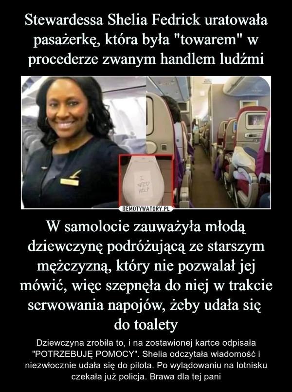 Stewardessa Shelia Fedrick uratowała pasażerkę, która była
